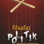 FILSAFAT POLITIK Dalam Bentangan Diskursus Filosofis