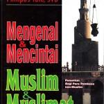Mengenal dan Mencintai Muslim dan Muslimat