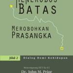 MENEROBOS BATAS MEROBOHKAN PRASANGKA  Jilid 2 - Dialog Demi Kehidupan
