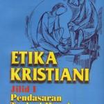 ETIKA KRISTIANI -1  Pendasaran Teologi Moral