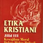 ETIKA KRISTIANI 3: Kewajiban Moral Dalam Hidup Pribadi