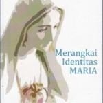 MERANGKAI IDENTITAS MARIA