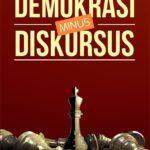 DEMOKRASI MINUS DISKURSUS