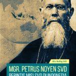 MGR. PETRUS NOYEN, SVD - Perintis Misi SVD di Indonesia