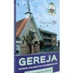 Gereja mandiri, solider dan membebaskan Rencana Strategis Pastoral Keuskupan Sibolga 2016-2020