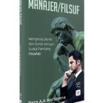 Manajer/Filsuf Mengelola Bisnis dan Dunia dengan Sudut Pandang Filsafati